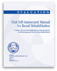 Evaluation: Unit Self-Assessment Manual for Renal Rehabilitation